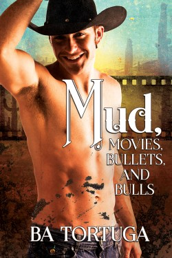 Book Cover: Mud, Movies, Bullets, and Bulls