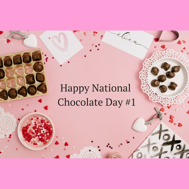 Happy National Chocolate Day  1