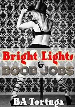 Book Cover: Bright Lights and Boob Jobs