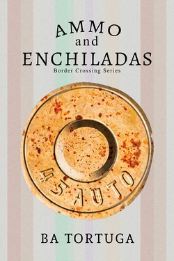 Book Cover: Ammo and Enchiladas